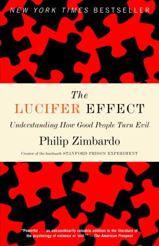 the lucifer effect Philip zimbardo's the lucifer effect is a formidable and chilling study of the atrocities that were perpetrated at abu ghraib, says edward marriott.